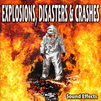 Explosions, Disasters & Crashes Sound Effects — Sound Ideas
