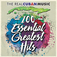 The Real Cuban Music - 100 Essential Greatest Hits — сборник