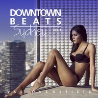 Downtown Beats Sydney, Vol. 1 — сборник