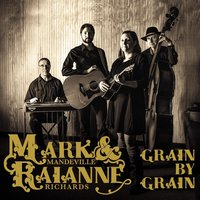 Grain by Grain — Mark Mandeville & Raianne Richards