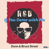 If You Come with Me — Dunn, Bruce Street
