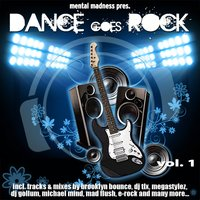 Mental Madness Pres. Dance Goes Rock Vol. 1 — сборник
