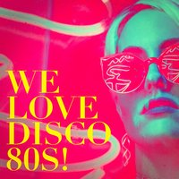 We Love Disco 80S! — Generation Disco, The Disco Music Makers, 80's Disco Band