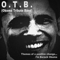 Themes of a Positive Change.... I'm Barack Obama — O.T.B. (Obama Tribute Band)