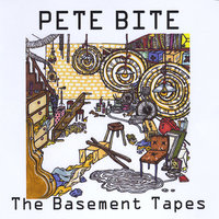 The Basement Tapes — Pete Bite