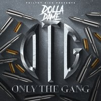 Philthy Rich Presents: Only the Gang — Dolla Dame