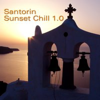 Santorin Sunset Chill 1.0 — Various Artists - Blue Flame Records