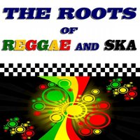The Roots of Reggae and Ska — сборник