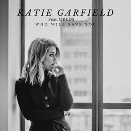 Who Will Save You — Katie Garfield, Obeds