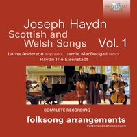 Haydn: Scottish and Welsh Songs, Vol. 1 — Йозеф Гайдн, Lorna Anderson, Jamie MacDougall & Haydn Eisenstadt Trio, Lorna Anderson, Jamie MacDougall & Haydn Trio Eisenstadt