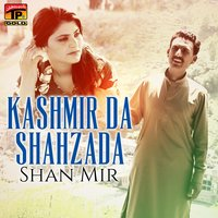 Kashmir da Shahzada - Single — Shan Mir