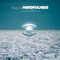 Music for Mindfulness Vol. 2 - Compiled by Kenneth Bager — Kenneth Bager