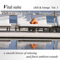 Vital Suite Chill & Lounge, Vol. 3 (Finest Ambient Sounds) — сборник
