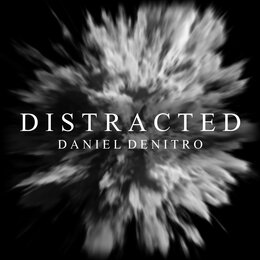 Distracted — Daniel Denitro
