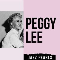 Peggy Lee, Jazz Pearls — Peggy Lee