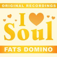 I Love Soul — Fats Domino