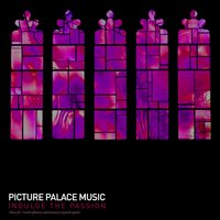 Indulge the Passion — Picture Palace Music, Thorsten Quaeschning