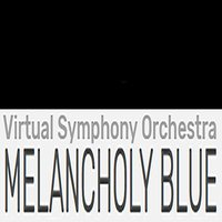 Melancholy Blue (In Four Episodes) — Alan Lorber, Virtual Symphony Orchestra