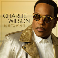 In It To Win It — Charlie Wilson