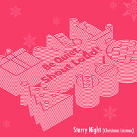Starry Night (Christmas Listmas) — Be Quiet. Shout Loud!