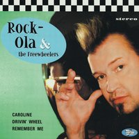 Caroline — Rock-Ola & The Freewheelers, Rock-Ola & The Freewheelers