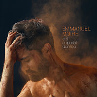 Et si on parlait d'amour — Emmanuel Moire