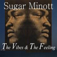 The Vibes & the Feeling — Sugar Minott