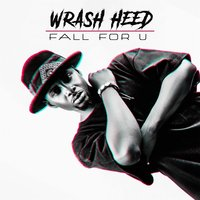 Fall for U — Wrash Heed