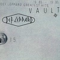 Vault: Def Leppard Greatest Hits (1980–1995) — Def Leppard
