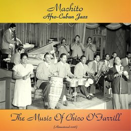 Afro-Cuban Jazz - The Music Of Chico O'Farrill — Charlie Parker, Buddy Rich, Chico O'Farrill, Machito