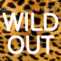 Wild Out — Leo Samuele, Livelectric
