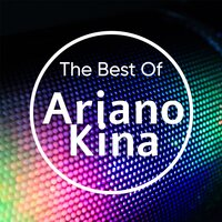 The Best of Ariano Kina — Ariano Kinà