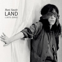 Land (1975-2002) — Patti Smith
