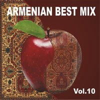 Armenian Best Mix, Vol. 10 — сборник