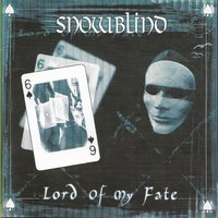 Lord of My Fate — Snowblind