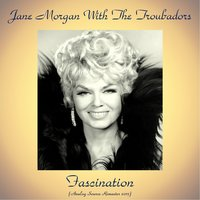 Fascination — Jane Morgan With The Troubadors