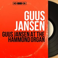 Guus Jansen At the Hammond Organ — Guus Jansen