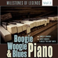 "Milestones of Legends - Boogie Woogie & Blues Piano, Vol. 2 — Jelly Roll Morton, Willie ""the Lion"" Smith, Luckey Roberts, Jelly Roll Morton