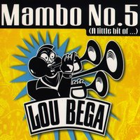 Mambo No. 5 (A Little Bit Of...) — Lou Bega