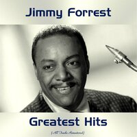 Jimmy Forrest Greatest Hits — Jimmy Forrest