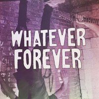 Whatever Forever — Sego