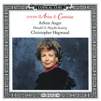 Haydn: Cantatas & Arias — Arleen Augér, Handel and Haydn Society, Christopher Hogwood