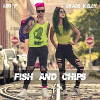 Fish & Chips — Grace Kelly & Leo P