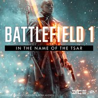 Battlefield 1: In the Name of the Tsar — EA Games Soundtrack, Johan Söderqvist & Patrik Andrén
