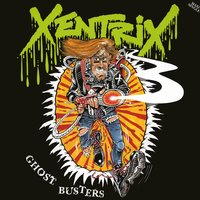 Ghost Busters — Xentrix
