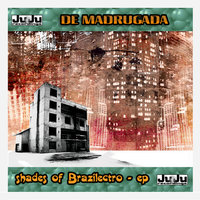 Shades Of Brazilectro — De Madrugada