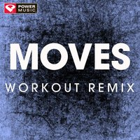 Moves - Single — Power Music Workout