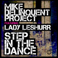 Step in the Dance — Mike Delinquent Project feat. Lady Leshurr