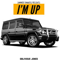 I'm Up — Oblivious Jones