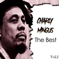 Charly Mingus / The Best, Vol. 2 — Charly Mingus